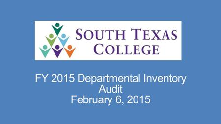 FY 2015 Departmental Inventory Audit February 6, 2015.