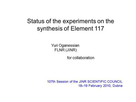 Status of the experiments on the synthesis of Element 117