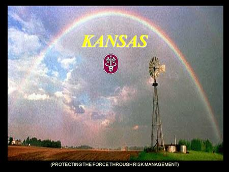 (PROTECTING THE FORCE THROUGH RISK MANAGEMENT) KANSAS.