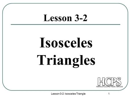 Lesson 3-2: Isosceles Triangle