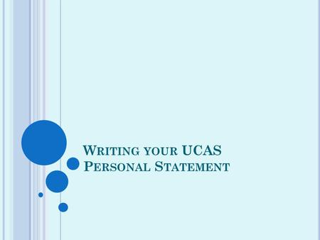 Personal statement Advice on preparing and writing your personal statement