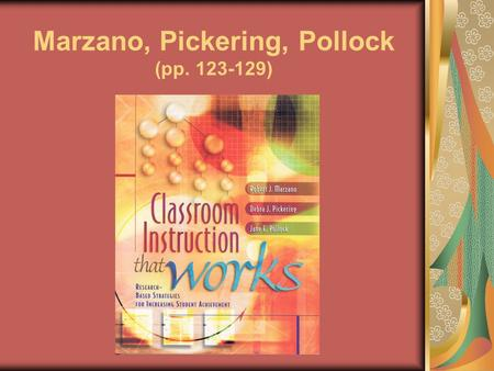 Marzano, Pickering, Pollock (pp. 123-129). Today's Objectives Increase Vocabulary Achievement Gain an understanding of the research related to best teaching.