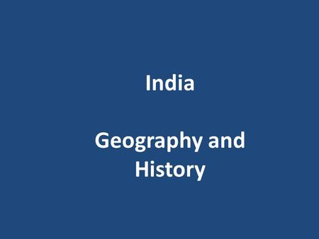 India Geography and History. Vocabulary Located: where it is geographically Freedom fighter: some one who struggles to gain freedom for themselves for.