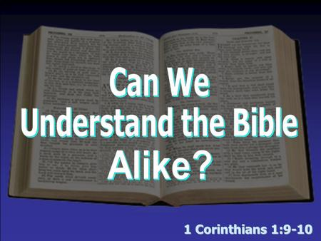1 Corinthians 1:9-10. Is it possible for man to understand ANYTHING alike? Sales ad Recipe Simple math Road signs The Bible.