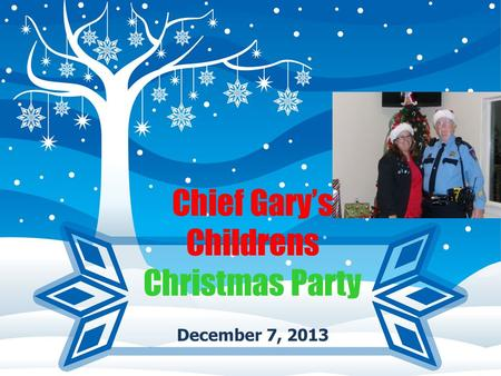 December 7, 2013 Chief Gary's Childrens Christmas Party.