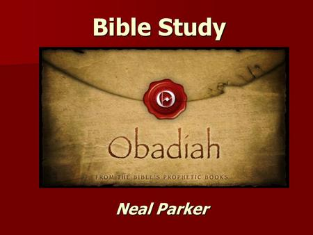 Bible Study Neal Parker.