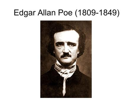 Edgar Allan Poe (1809-1849). The Love of His Life – Virginia Clemm(1822-1847) the loss of his wife was a sad blow to him. He did not seem to care, after.