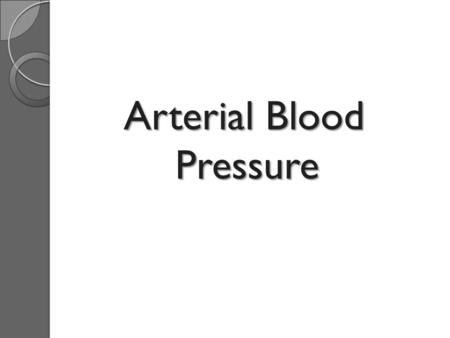 Arterial Blood Pressure Arterial Blood Pressure. Definition. Factor affecting blood pressure. Causes. Classification. Type of blood pressure apparatuses.