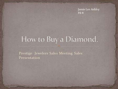 Prestige Jewelers Sales Meeting Sales Presentation Jamie Lee Ashley Pd 8.