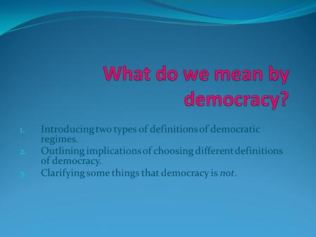 What do we mean by democracy?
