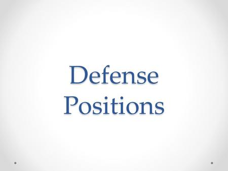 Defense Positions. Defensive Linemen Includes both tackles and both ends. D-Linemen line up in front of the offensive linemen, but the have to make sure.