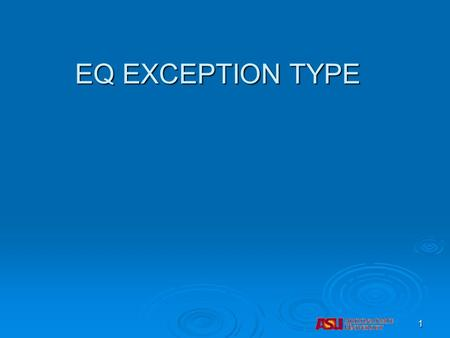 EQ EXCEPTION TYPE 1. The EQ exception in DARSwebAdvisor DARSwebAdvisor is only used for transfer courses and behaves like an RS exception with the added.