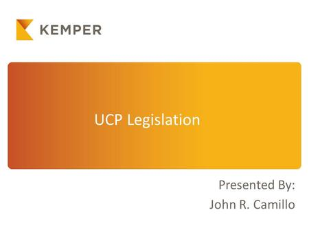 UCP Legislation Presented By: John R. Camillo. 2 Unclaimed Property Basics  Life insurance or annuity proceeds that are unclaimed after dormancy trigger.