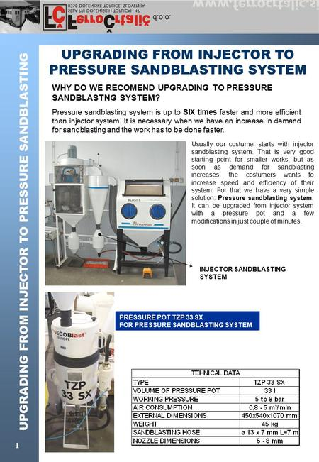 UPGRADING FROM INJECTOR TO PRESSURE SANDBLASTING 1 UPGRADING FROM INJECTOR TO PRESSURE SANDBLASTING SYSTEM WHY DO WE RECOMEND UPGRADING TO PRESSURE SANDBLASTNG.