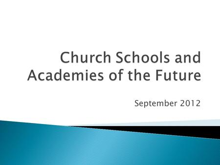 September 2012. A new educational landscape  The Schools White Paper 2010  The Education Act 2010  Seeing things from another point of view!