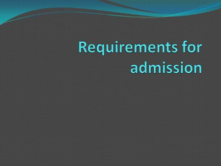 Requirements for admission