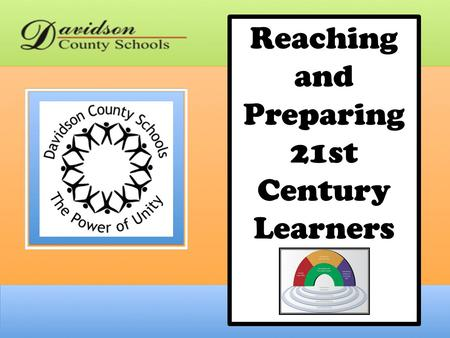 Reaching and Preparing 21st Century Learners. The Big Questions What should the classroom look like? What should teachers be doing? What should students.