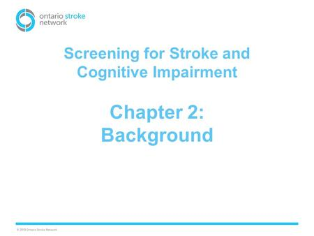 Screening for Stroke and Cognitive Impairment Chapter 2: Background.