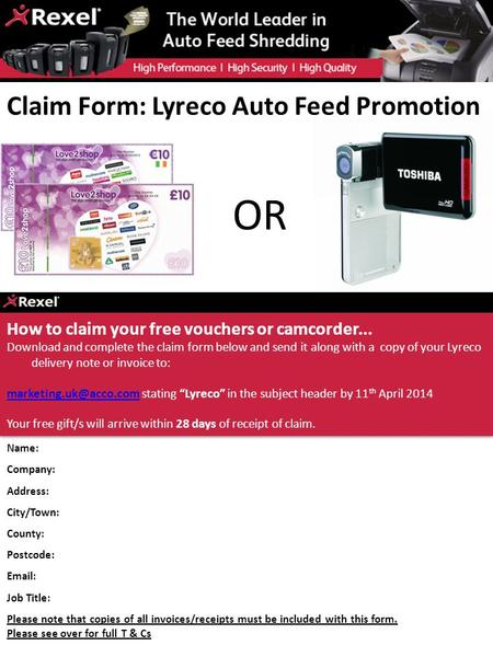How to claim your free vouchers or camcorder... Download and complete the claim form below and send it along with a copy of your Lyreco delivery note or.