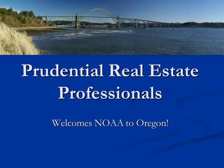 Prudential Real Estate Professionals Welcomes NOAA to Oregon!