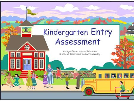 Kindergarten Entry Assessment