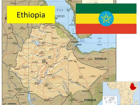 Ethiopia. Main Ethnic Groups Some History The earliest evidence: around 1000BC when the Queen of Sheba visited King Solomon. – The imperial family.