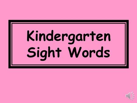 Kindergarten Sight Words the 1 of 2 and 3 a 4.