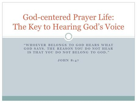 God-centered Prayer Life: The Key to Hearing God's Voice