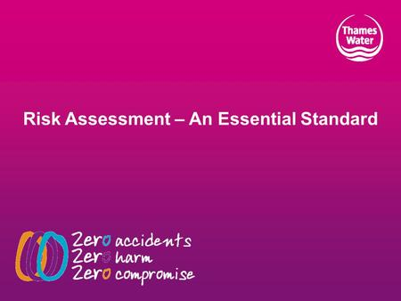 Risk Assessment – An Essential Standard. Agenda Introduction : Aims and Objectives What is a risk assessment? The importance of good risk assessment Outline.