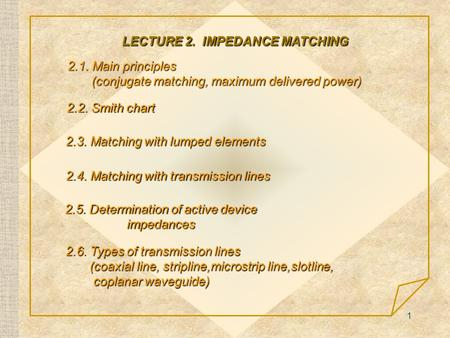 LECTURE 2. IMPEDANCE MATCHING