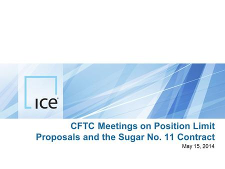 CFTC Meetings on Position Limit Proposals and the Sugar No. 11 Contract May 15, 2014.