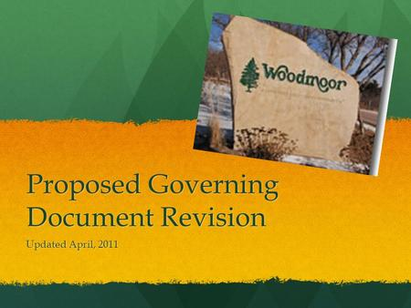 Proposed Governing Document Revision Updated April, 2011.