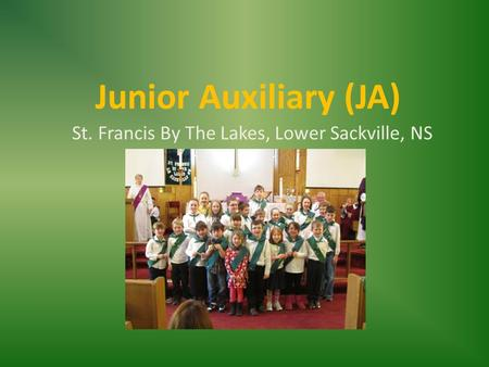 Junior Auxiliary (JA) St. Francis By The Lakes, Lower Sackville, NS.