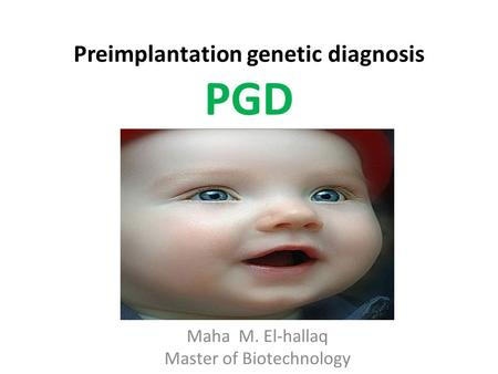 Preimplantation genetic diagnosis PGD