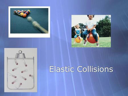 Elastic Collisions. 1. A cart collides and sticks to a stationary cart of equal mass and they both travel at speed v. If the cart were to instead bounce.