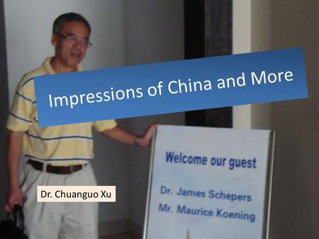 Impressions of China and More Dr. Chuanguo Xu. Dr. Fang Chen Regional Director IPNI Mr. Maury Keonig Vice-President Ag Services.