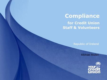 Compliance for Credit Union Staff & Volunteers Republic of Ireland