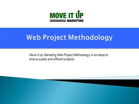 Web Project Methodology Move It Up Marketing Web Project Methodology in six steps to ensure quality and efficient projects.