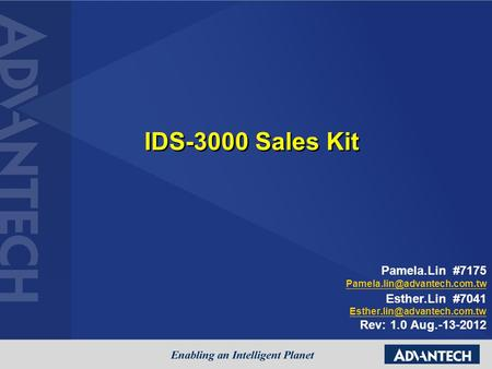 IDS-3000 Sales Kit Pamela.Lin #7175 Esther.Lin #7041 Rev: 1.0 Aug.-13-2012.