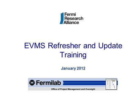 Fra s earned value management system overview for self assessment surveillance march 07 09 2011 - Head of project management office ...
