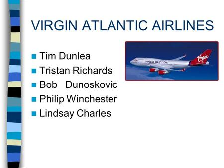 strategic management and virgin atlantic Home » airline industry of china » business strategies » strategic process » swot analysis examples » virgin atlantic airlines strategy » the mission and strategic objectives of virgin atlantic airlines and its connection and importance towards the interests and expectations of the firm's stakeholders.