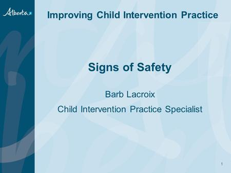 Signs of Safety Barb Lacroix Child Intervention Practice Specialist
