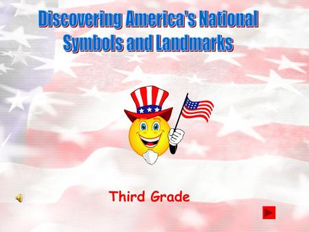 Third Grade This History/Social Studies lesson was designed to help third grade students learn about the important national landmarks and symbols that.