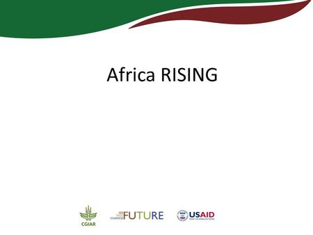 Africa RISING. Basic introduction / rationale  Provide pathways out of hunger and poverty for small holder families, particularly for women and children,
