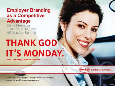 Kathrin Menges HR Asia Pacific 2011 Conference Employer Branding as a Competitive Advantage Elena Efremova June 6th, 2013, Kiev HR Wisdom Summit.