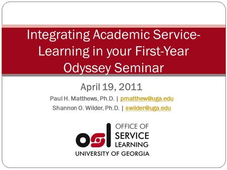 April 19, 2011 Paul H. Matthews, Ph.D. | Shannon O. Wilder, Ph.D. | Integrating Academic.