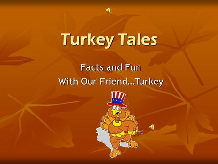 Turkey Tales Facts and Fun With Our Friend…Turkey.