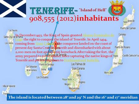 908,555 (2012)inhabitants Island of Hell The island is located between 28° and 29° N and the 16° and 17° meridian In December 1493, the King of Spain.
