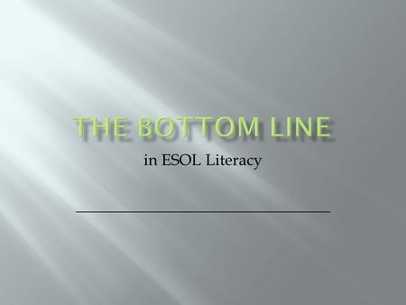 In ESOL Literacy ________________________________.