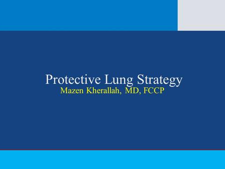 Protective Lung Strategy Mazen Kherallah, MD, FCCP